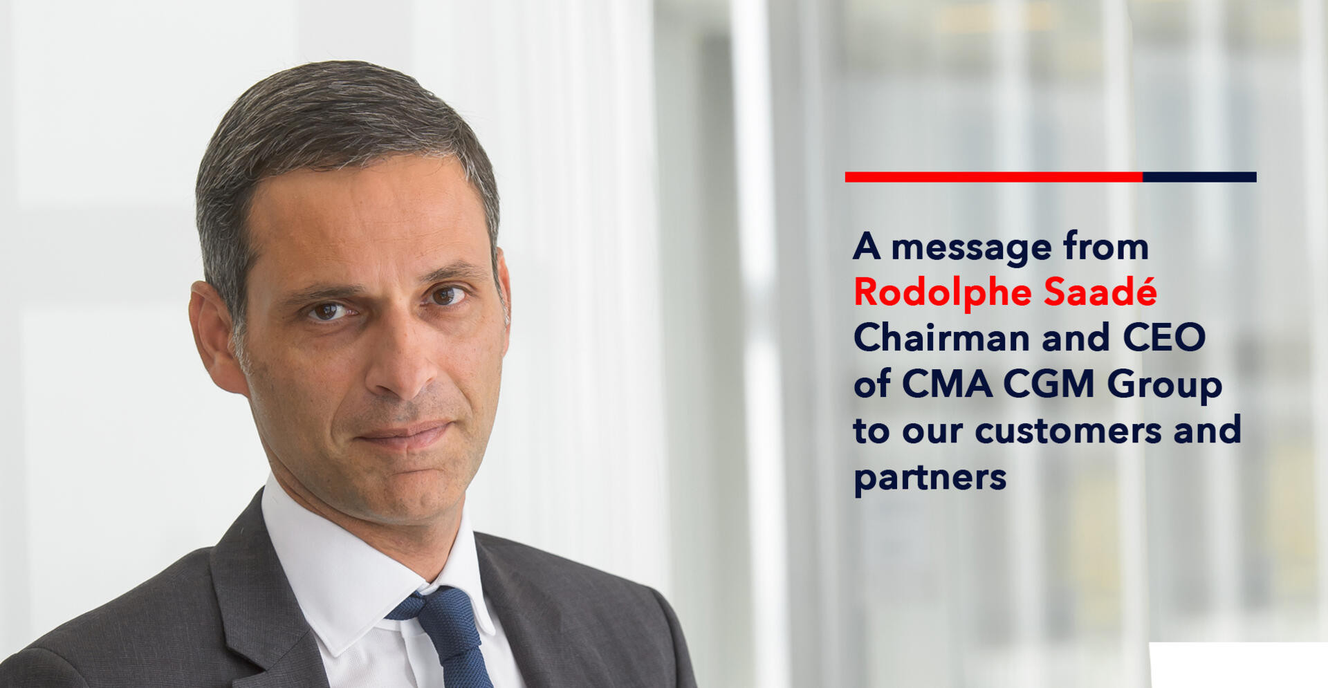 A message from our Chairman and CEO Rodolphe Saadé